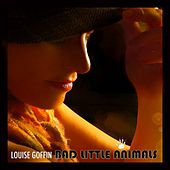 Bad Little Animals by Louise Goffin