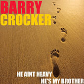 He aint heavy, he's my brother by Barry Crocker