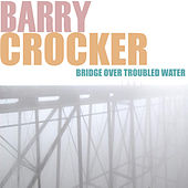 Bridge over troubled water by Barry Crocker