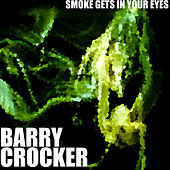 Smoke gets in your eyes by Barry Crocker