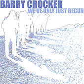 We've only just begun by Barry Crocker