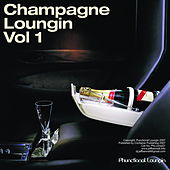 Champagne Loungin vol 1 by Various Artists
