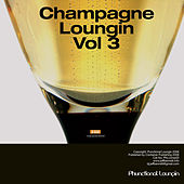 Champagne Loungin vol 3 by Various Artists