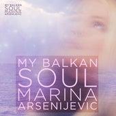 My Balkan Soul by Marina Arsenijevic