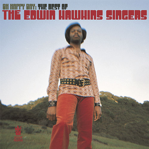 Oh Happy Day: The Best of the Edwin Hawkins Singers by Edwin Hawkins Singers