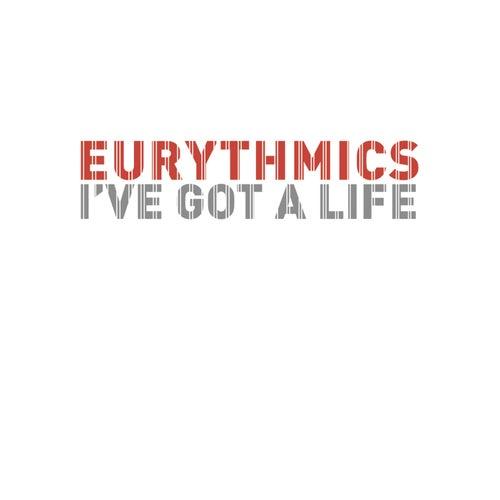 I've Got A Life by Eurythmics