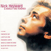 Greatest Hits Of Nick Heyward + Haircut 100 by Nick Heyward