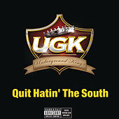 Quit Hatin' The South by UGK