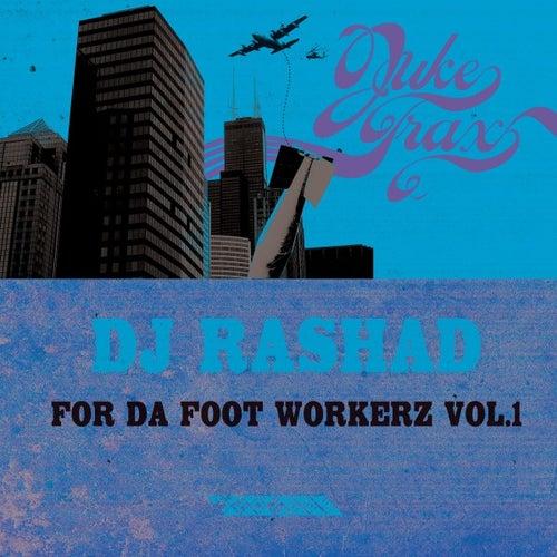 For Da Foot Workerz Vol.1 by DJ Rashad