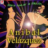 Para Bailar A Millon de Anibal Velazquez