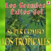 Los Grandes Exitos Del de Super Combo Los Tropicales
