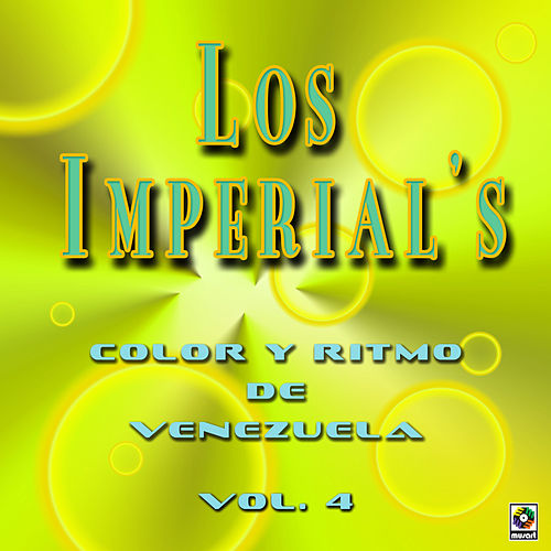 Color Y Ritmo De Venezuela Vol. 4 by The Imperials