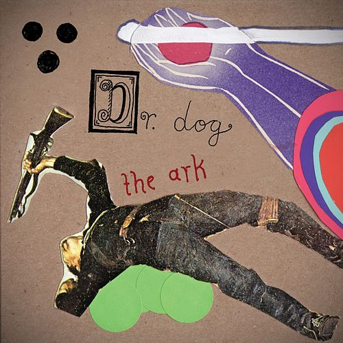 The Ark by Dr. Dog