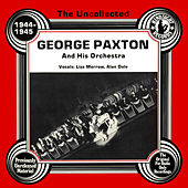 The Uncollected: George Paxton And His Orchestra by Alan Dale