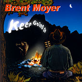 Keep Going On by Brent Moyer