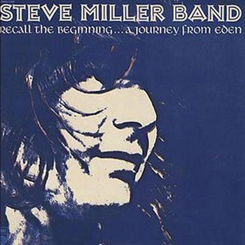 Recall The Beginning...A Journey From Eden by Steve Miller Band