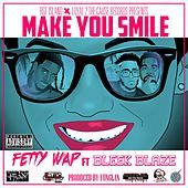 Make You Smile (feat. Bleek Blaze) by Fetty Wap