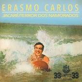 Jacaré/ Terror Dos Namorados - Ep de Erasmo Carlos
