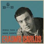 Minha Fama de Mau/ Amor Doente - Ep de Erasmo Carlos