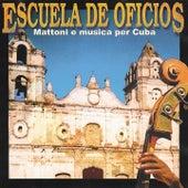 Escuela de Oficios (Mattoni e musica per Cuba) von Various Artists