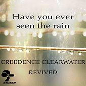 Have You Ever Seen the Rain by Creedence Clearwater Revived