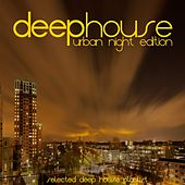 Deep House (Urban Night Edition) by Various Artists