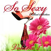 So Sexy, Vol. 2 (Chillout Selection) von Various Artists