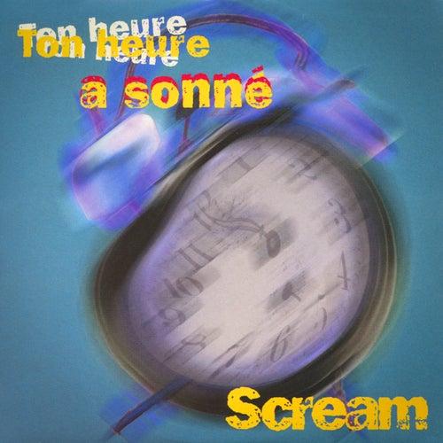 Ton heure a sonné - Single by Scream