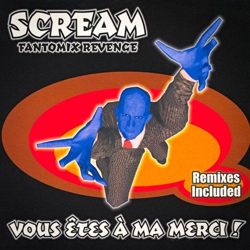 Fantomix Revenge: Vous êtes à ma merci! - Single by Scream