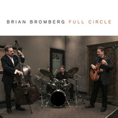 Full Circle by Brian Bromberg