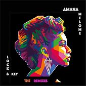 Lock & Key: The Remixes by Amana Melome'
