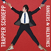 Rangers & Valentines by Trapper Schoepp