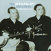 Sweetest Love von The Stanley Brothers