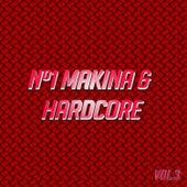 Nº1 Makina & Hardcore Vol. 3 by Various Artists
