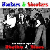 Honkers & Shouters - Golden Age of Rhythm & Blues von Various Artists