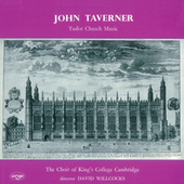 Taverner: Tudor Church Music; Croft: Burial Service de Choir of King's College, Cambridge