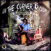 On the Corner Riddim by Various Artists