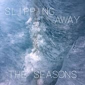 Slipping Away de Seasons