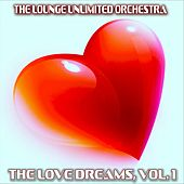 The Love Dreams, Vol. 1 (The Best Love Songs in a Lounge Touch) de The Lounge Unlimited Orchestra