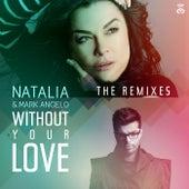 Without Your Love (Remixes) de Natalia
