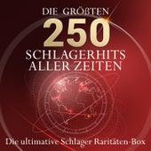 Die ultimative Schlager Raritäten Box - die 250 größten Schlagerhits aller Zeiten (Über 11 stunden spielzeit - best of Schlager - deutsche top hits) by Various Artists