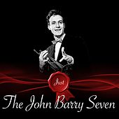 Just - The John Barry Seven by John Barry Seven