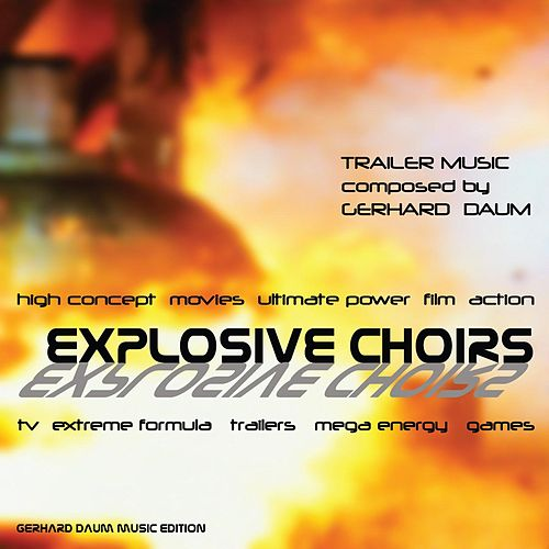 Explosive Choirs (Trailer Music) by Gerhard Daum