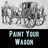 Paint Your Wagon by Various Artists