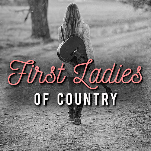 First Ladies of Country (Live) by Various Artists