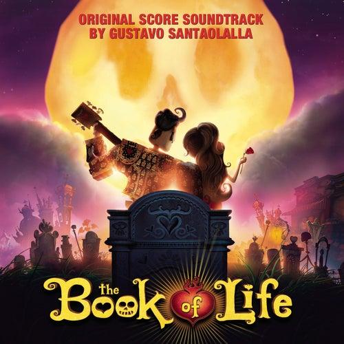 The Book of Life (Original Score Soundtrack) by Gustavo Santaolalla