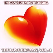 The Love Dreams, Vol. 4 (The Best Love Songs in a Lounge Touch) de The Lounge Unlimited Orchestra