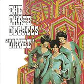 Maybe (Expanded Edition) von The Three Degrees