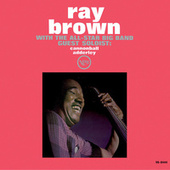 Ray Brown With The All-Star Big Band - Guest Soloist: Cannonball Adderley de Ray Brown