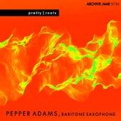 Pretty and Roots de Pepper Adams